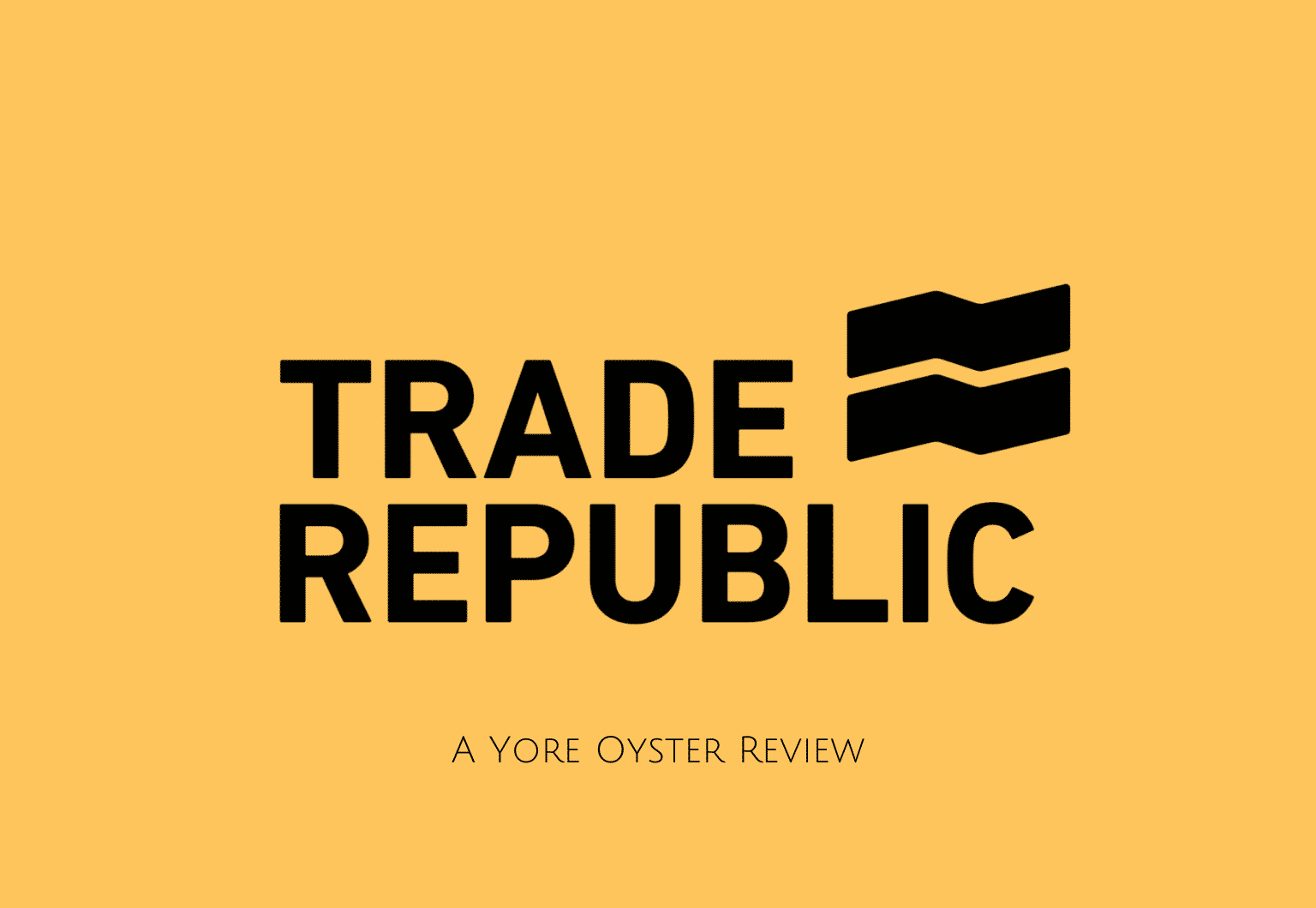 Trade Republic Review